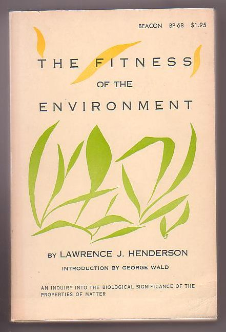 Image for The Fitness of the Environment: An Inquiry into the Biological Significance of the Properties of Matter