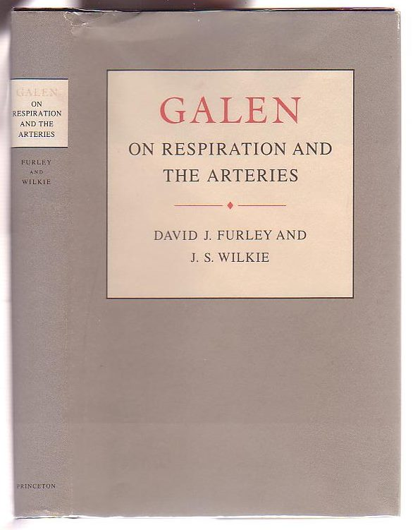 Image for Galen On Respiration and the Arteries: An edition with English trnaslation and commentary of 'De usu respirationis', 'An in arteriis natura sangui contineatur', 'De usu pulsuum', and 'De causis respirationis'