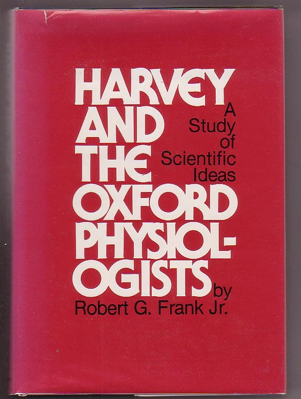 Image for Harvey and the Oxford Physiologists: A Study of Scientific Ideas