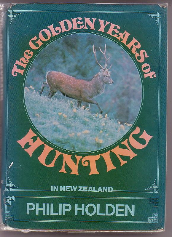 Image for The Golden Years of Hunting in New Zealand