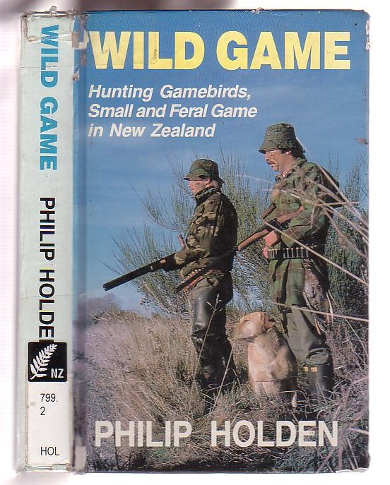 Image for Wild Game: Hunting Gamebirds, Small and Feral Game in New Zealand