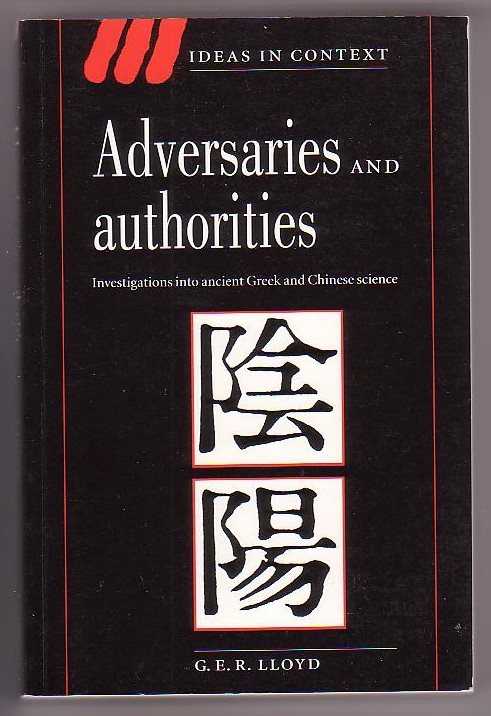 Image for Adversaries and Authorities: Investigations into Ancient Greek and Chinese Science