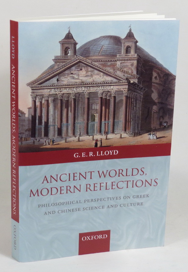 Image for Ancient Worlds, Modern Reflections: Philosophical Perspectives on Greek and Chinese Science and Culture