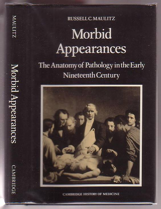 Image for Morbid Appearance: The Anatomy of Pathology in the Early Nineteenth Century