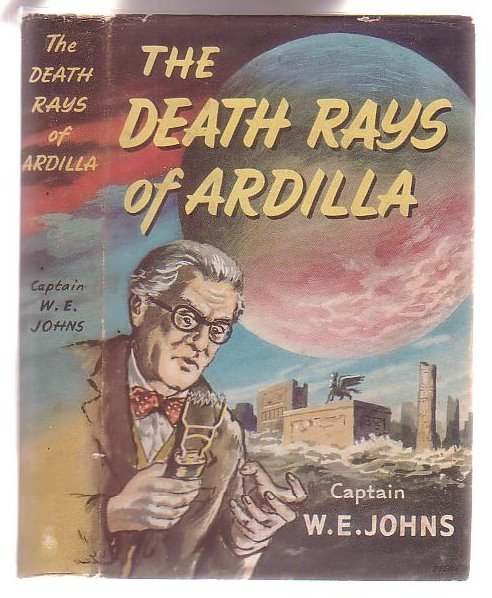 Image for The Death Rays of Ardilla: A Story of Interplanetary Exploration