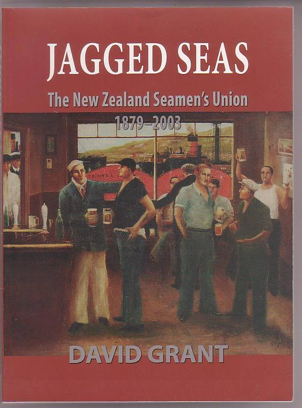 Image for Jagged Seas: The New Zealand Seamen's Union 1879-2003
