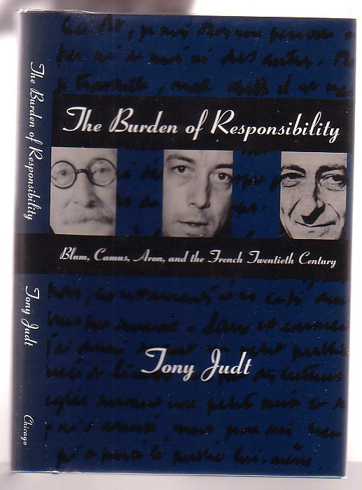 Image for The Burden of Responsibility: Blum, Camus, Aron and the French Twentieth Century