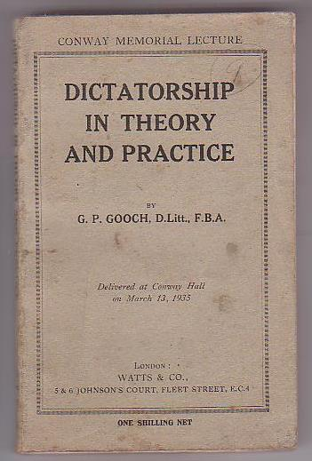 Image for Dictatorship in Theory and Practice. Conway Memorial Lecture. Delivered at Conway Hall on March 13, 1935