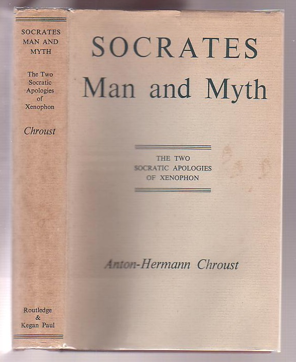 Image for Socrates Man and Myth: The Two Socratic Apologies of Xenophon