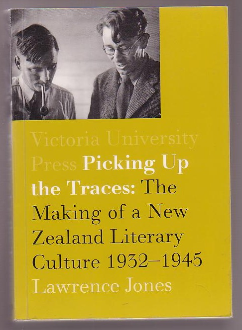 Image for Picking up the Traces: The Making of a New Zealand Literary Culture 1932-1945