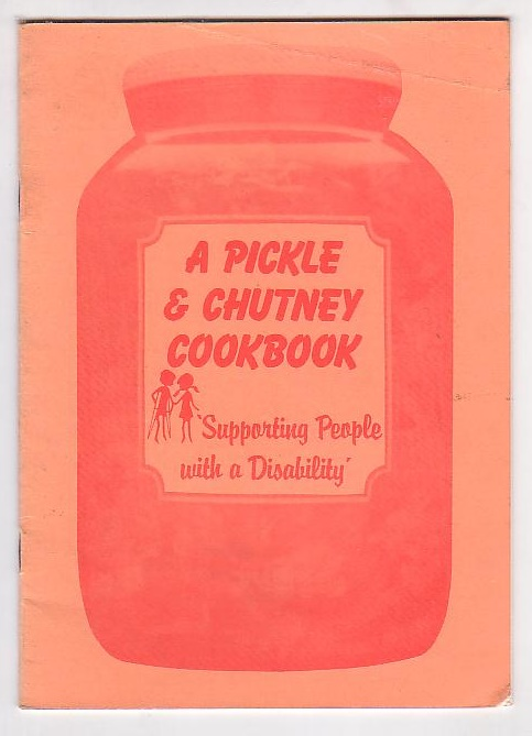 Image for A Pickle & Chutney Cookbook: 'Supporting People with a Disability'