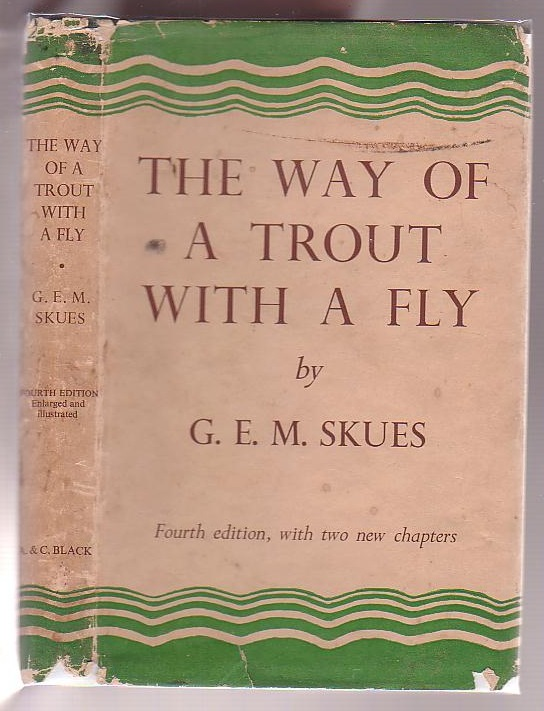 Image for The Way Of A Trout With A Fly: And Some Further Studies In Minor Tactics