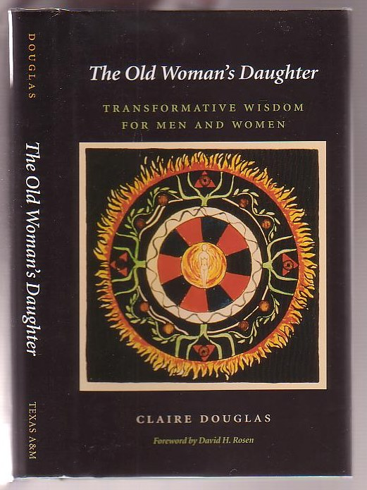 Image for The Old Woman's Daughter: Transformative Wisdom for Men and Women