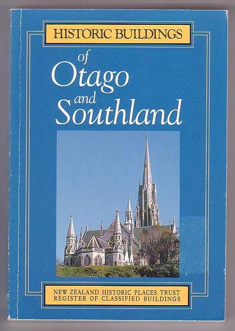 Image for Historic Buildings of Otago and Southland: A Register of Classified Buildings