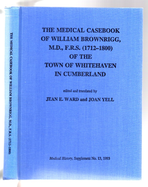 Image for The Medical Casebook of William Brownrigg, M.D., F.R.S. (1712-1800) of the Town of Whitehaven in Cumberland
