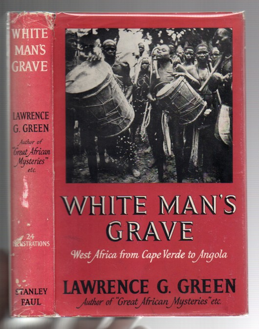 Image for White Man's Grave: The Story of the West African Coast - the Cities, Seaports and Castles, White Exiles and Black Magic