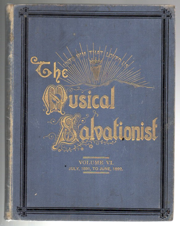 Image for The Musical Salvationist. Sixth Volume. July, 1901, to June, 1892.