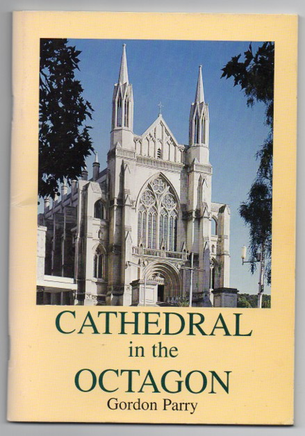 Image for Cathedral in the Octagon: The First Hundred Years of St. Paul's, Dunedin 1894-1994