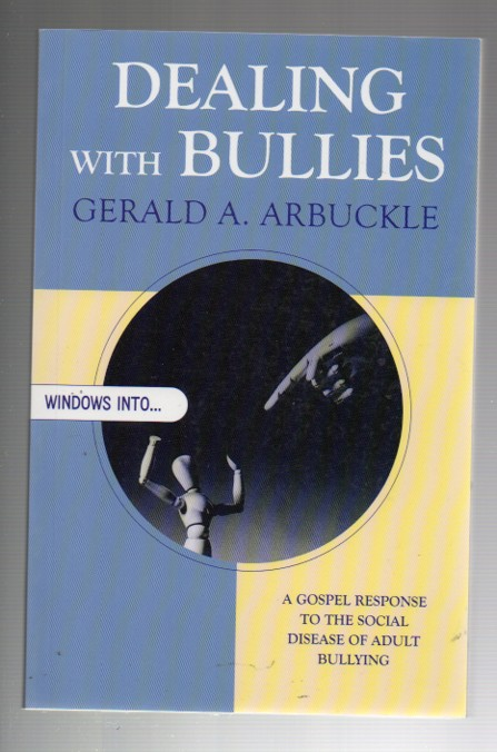 Image for Dealing With Bullies: A Gospel Response to the Social Disease of Adult Bullying