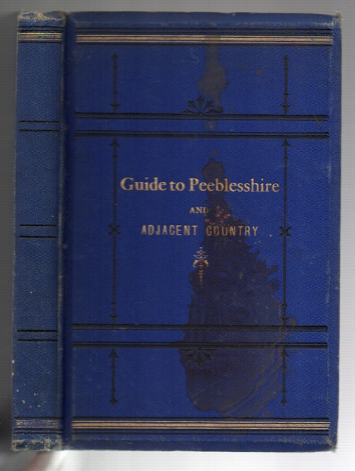Image for Guide to Peeblesshire and Adjacent Country, including St. Mary's Loch and the Grey Mare's Tail. With Nine Photographs.