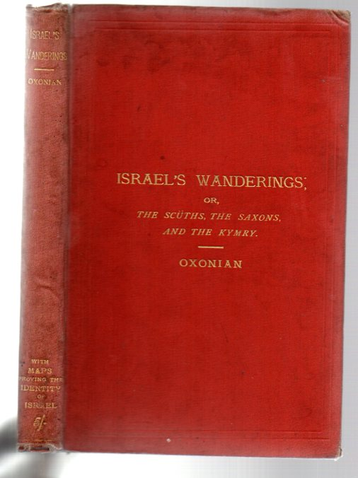 Image for Israel's Wanderings; or, The Scuths, the Saxons, and the Kymry: A Connected Account, Tracing the Lost Tribes of Israel into the British Isles
