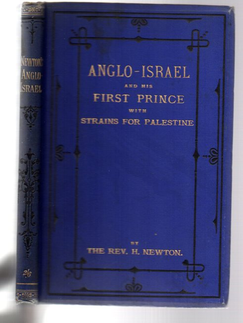 Image for Anglo-Israel and His First Prince for the Holy Land, Shown from Scripture Prophecy: with Strains for Palestine, and Notes on the Enemy