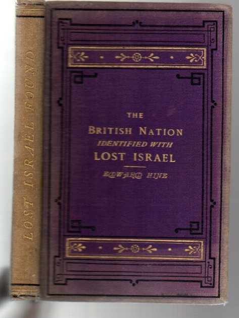 Image for Forty-Seven Identifications of the British Nation with the Lost Ten Tribes of Israel. Founded upon Five Hundred Scripture Proofs.
