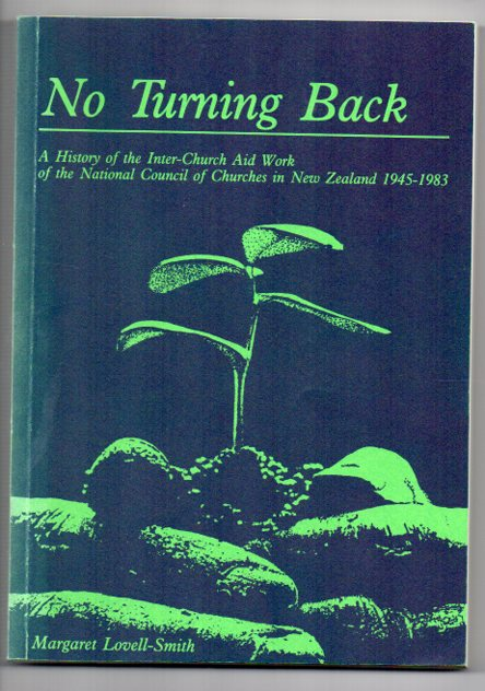 Image for No Turning Back: A History of the Inter-Church Aid Work of the National Council of Churches in New Zealand 1945-1983