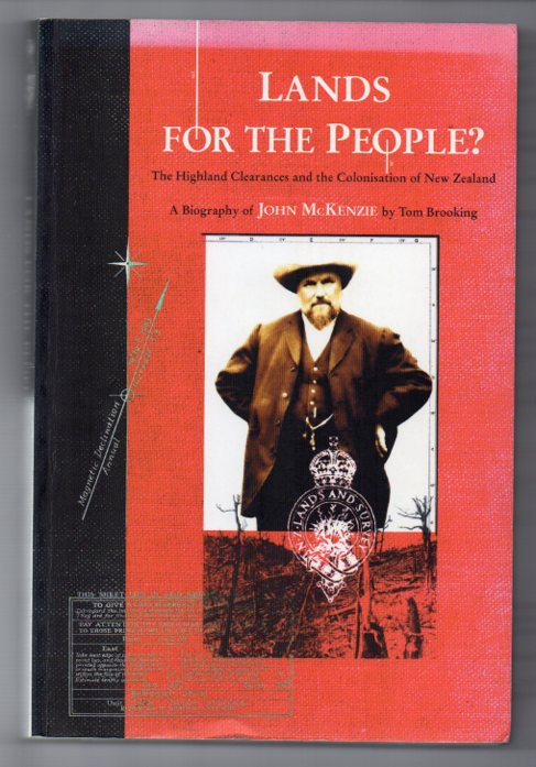 Image for Lands for the People? The Highland Clearances and the Colonisation of New Zealand: A Biography of John McKenzie