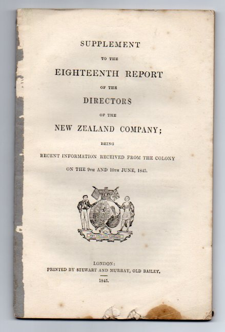 Image for Supplement to the Eighteenth Report of the Directors of the New Zealand Company; being Recent Information received from the Colony on the 9th and 10th June, 1845
