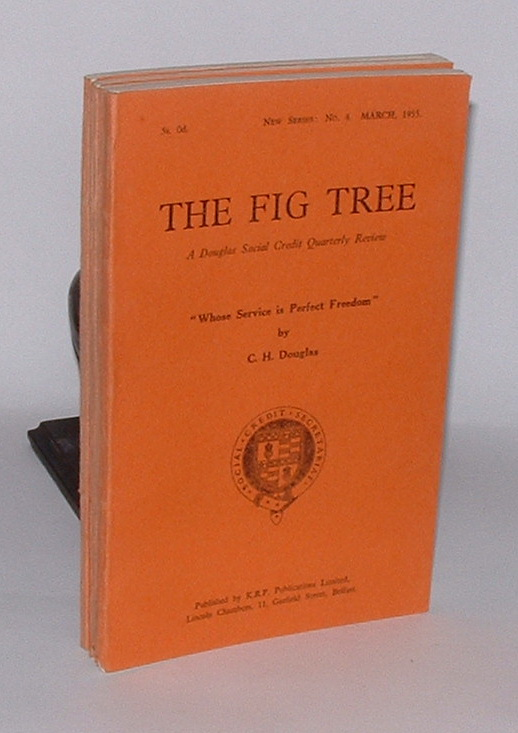 Image for The Fig Tree: A Douglas Social Credit Quarterly Review. New Series, Numbers 1 to 4, June 1954 - March 1955.