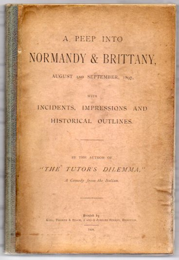 Image for A Peep into Normandy & Brittany, August and September, 1897. With Incidents, Impressions and Historical Outlines.