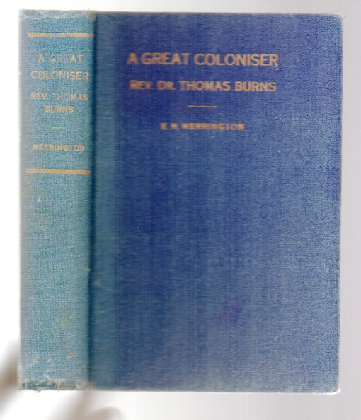 Image for A Great Coloniser: The Rev. Dr. Thomas Burns - Pioneer Minister of Otago and Nephew of the Poet