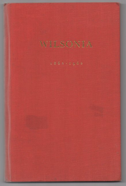 Image for Wilsonia: The Story of Robert Wilson and the Merchant Firm of R. Wilson & CO. Ltd. which he founded one hundred years ago