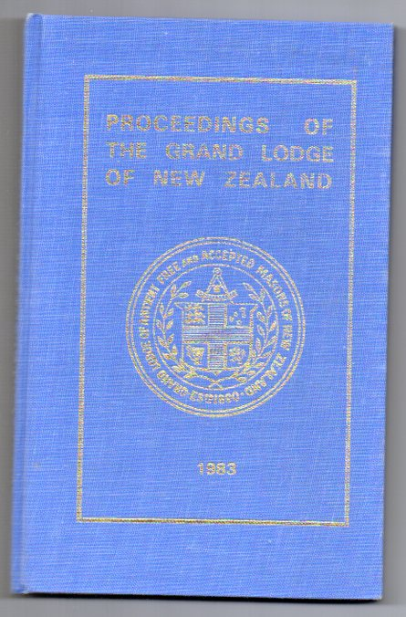 Image for Proceedings of Grand Lodge of Antient, Free and Accepted Masons of New Zealand for the year 1982-1983