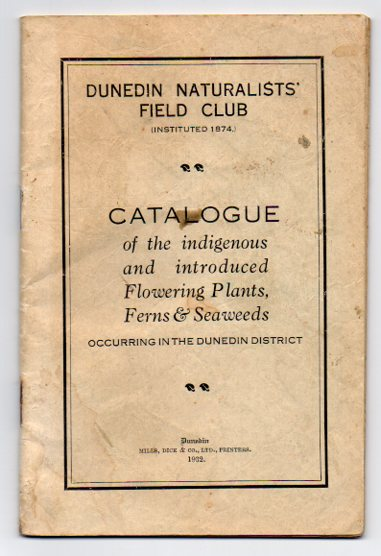 Image for Catalogue of the Indigenous and Introduced Flowering Plants, Ferns & Seaweeds Occurring in the Dunedin District