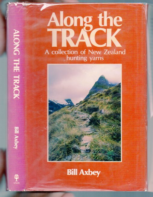 Image for Along the Track: A Collection of New Zealand Hunting Yarns