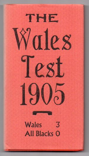 Image for The Wales Test 1905: Match Reports & Commentary on the First Wales v. New Zealand Rugby Test played at Cardiff Arms Park 16 December 1905