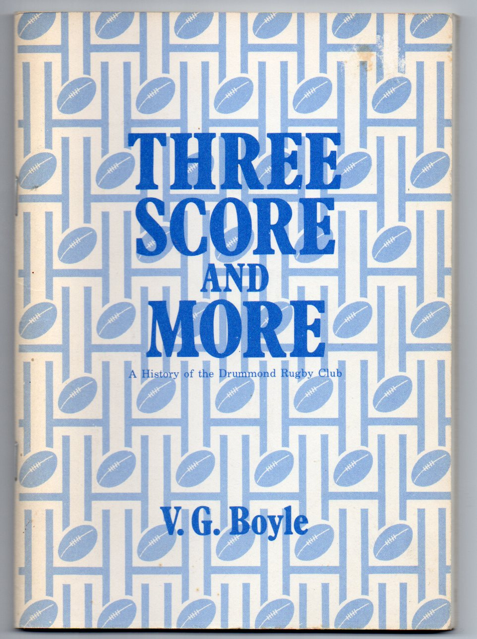 Image for Three Score and More 1920-1980: A History of the Drummond (and associated) Rugby Football Clubs