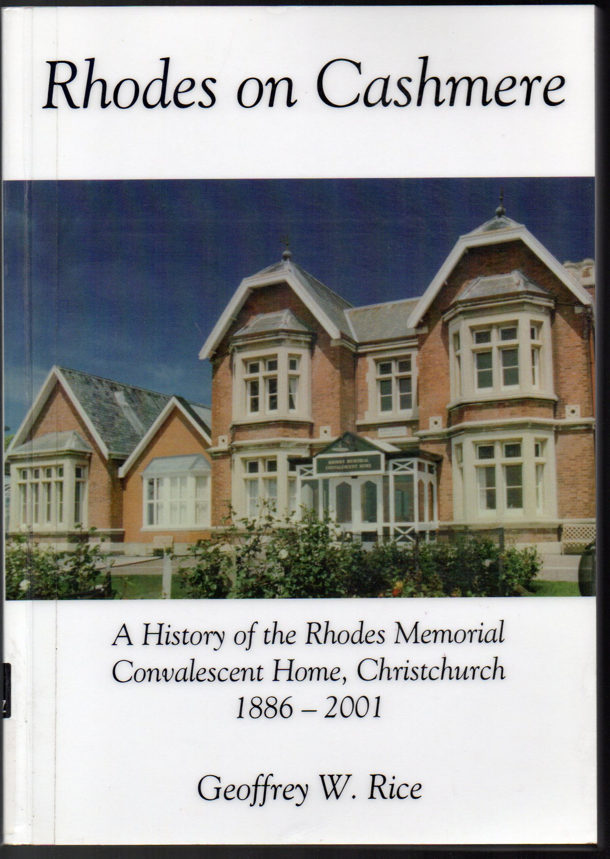 Image for Rhodes on Cashmere: A History of the Rhodes Memorial Convalescent Home, Christchurch 1886-2001