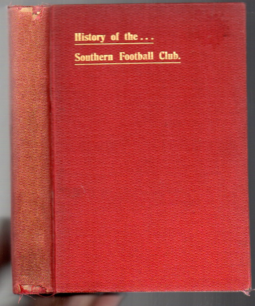 Image for From Inauguration to Premiers: A Souvenir to the . . . Southern Football Club, covering a period of Twenty-one Seasons. Also, A Complete Record of Intercolonial and International Matches played by New Zealand Teams, Forty-three illustrations.  (The First Club History published in New Zealand.)