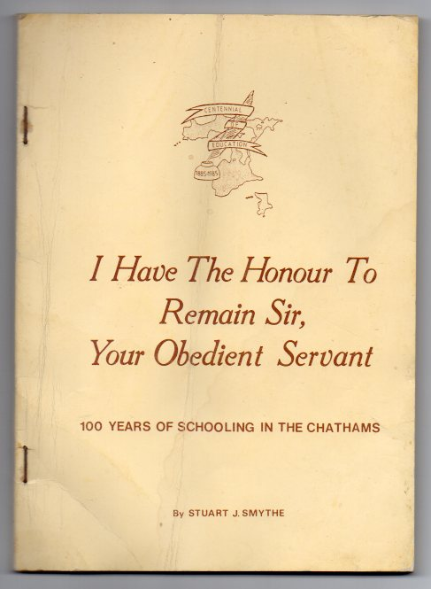 Image for I Have the Honour to Remain Sir, Your Obedient Servant: 100 Years of Schooling in the Chathams