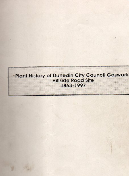 Image for Plant History of Dunedin City Council Gasworks Hillside Road Site 1863-1997