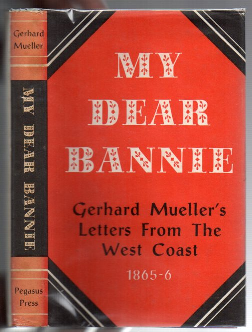 Image for My Dear Bannie: Gerhard Mueller's Letters from the West Coast 1865-6