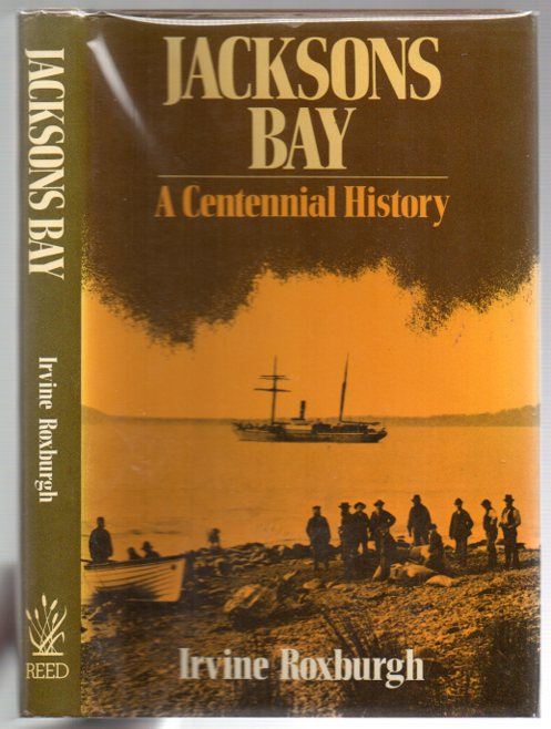 Jacksons Bay: A Centennial History