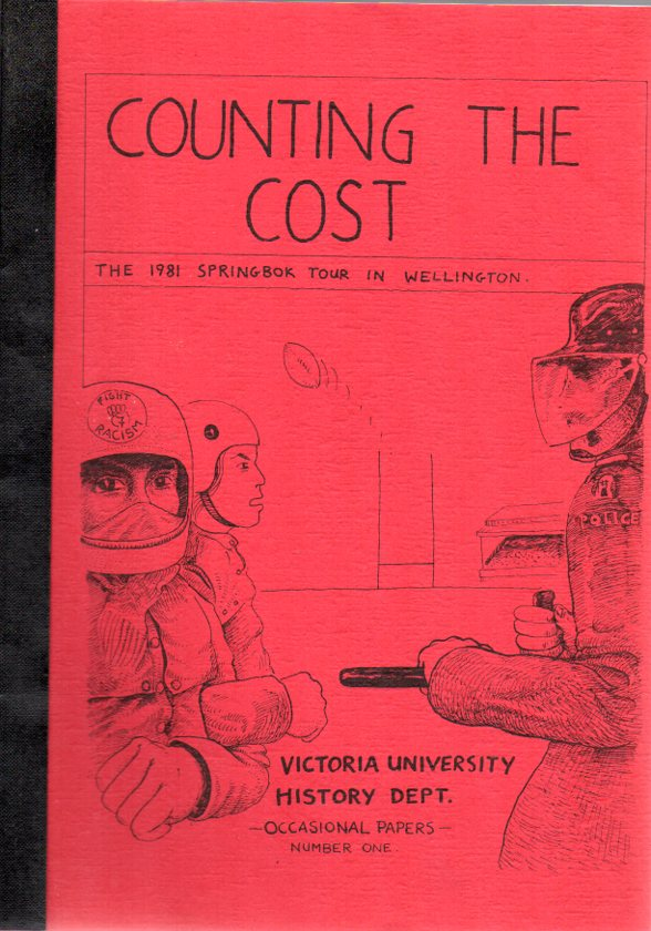 Image for Counting the Cost: The 1981 Springbok Tour in Wellington