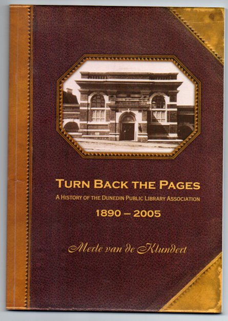 Image for Turn Back the Pages: A History of the Dunedin Public Library Association 1890-2005