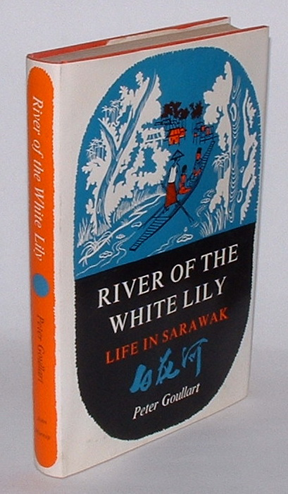 Image for River of the White Lily: Life in Sarawak