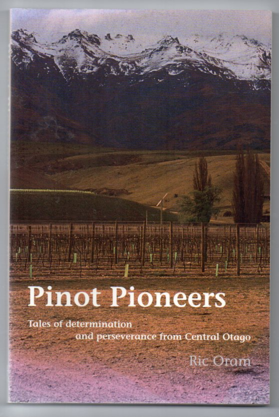 Image for Pinot Pioneers: Tales of Determination and Perseverance from Central Otago