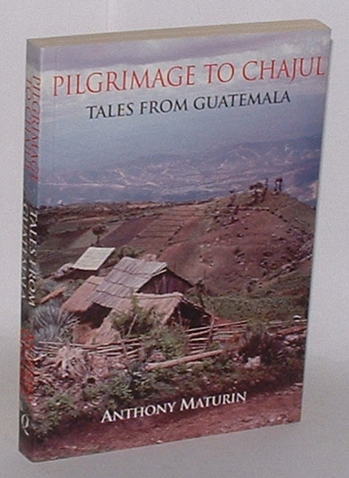 Image for Pilgrimage to Chajul: Tales from Guatemala